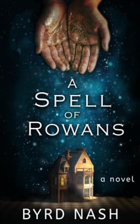 A Spell of Rowans by Byrd Nash