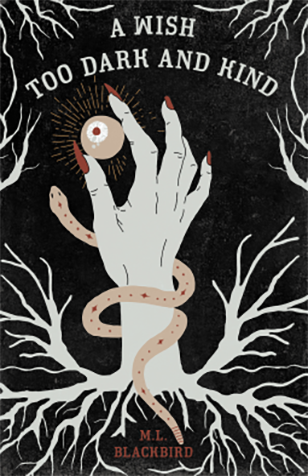 A Wish Too Dark And Kind by M.L. Blackbird